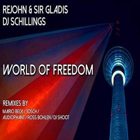REJOHN & SIR GLADIS FEAT. DJ SCHILLINGS - WORLD OF FREEDOM